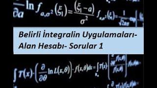 2) MATEMATİK 1(CALCULUS 1) - İntegrasyon- Belirli İntegralin Uygulamaları- Alan Hesabı- Sorular 1