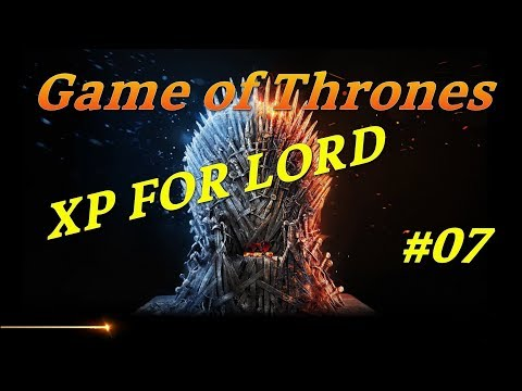 Game Of Thrones: Winter Is Coming - XP For Lord - Got With Inferno912 #07