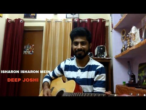 Isharon isharon mein by Deep Joshi