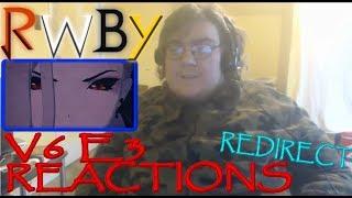 {Redirect}HIGHPRIEST REACTS:RWBY V6 E3