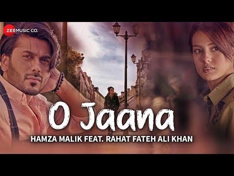 O Jaana - Official Music Video | Hamza Malik Feat. Rahat Fateh Ali Khan | Sahir Ali Bagga | Rohit K