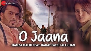 O Jaana -   | Hamza Malik Feat. Rahat Fateh Ali Khan | Sahir