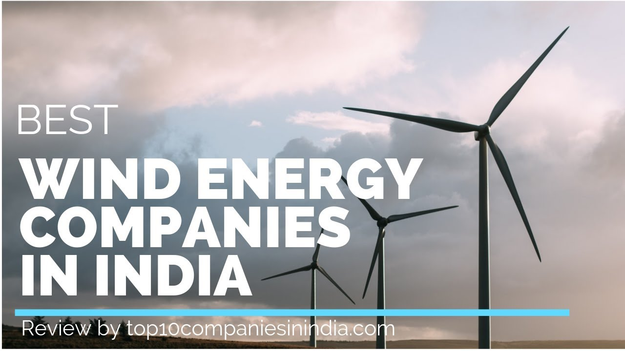 Top 10 Wind Energy Companies in India 2018 | Best Wind Turbines  Manufacturers India