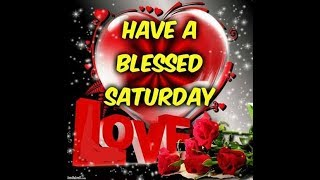 Happy Saturday Wishes Greetings Sms Sayings Quotes E card Wallpapers Happy Saturday Whatsapp video