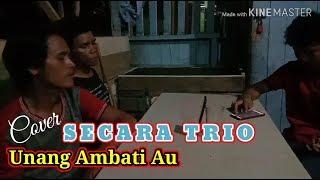 SECARA TRIO || Unang Ambati Au || Cover || cipt. L. Hutabarat