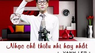 Nhạc chế lầy  ||  Liên khúc nhạc thiếu nhi hay nhất ||  Biểu diễn vang leg ||  Full HD
