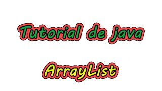 Tutorial ArrayList - Java - Aprender a Programar