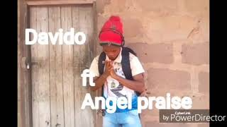 Davido ft angel praise- _ flora my flower remix
