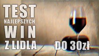 Tanie wina z Lidla - zobacz nasze porównanie [Test Smaku]