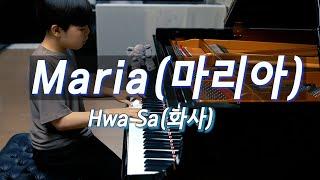 Hwa Sa(화사) - Maria(마리아) 피아노 편곡 연주 | piano cover