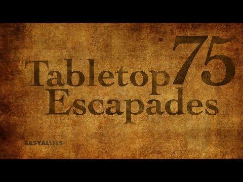 """Tabletop Escapades - Episode 75 """"A Sneaky Climb"""""""