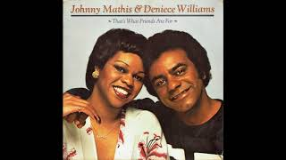 Johnny Mathis & Deniece Williams - You're All I Need To Get By