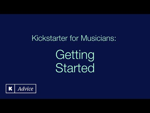 Kickstarter for Musicians: Getting Started