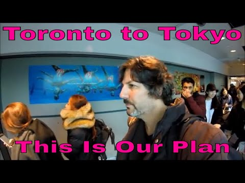 Toronto to Tokyo: This Is Our Plan  (First Stop Shanghai)