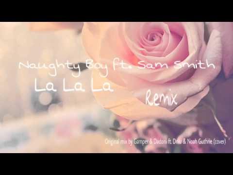 Naughty Boy ft. Sam Smith - La La La (remix)