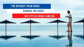 Обзор отелей The Retreat Palm Dubai Ramada JBR Dubai IIbis Styles Dubai Jumeira