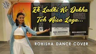 Ek Ladki Ko Dekha | Rohisha Choreography | Dance Cover | Title Track