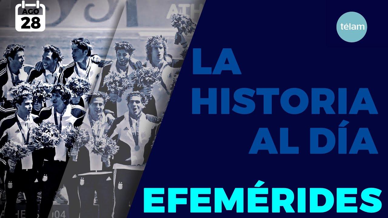 LA HISTORIA AL DÍA (EFEMÉRIDES 28 AGOSTO)