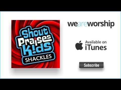 Shout Praises Kids - Wanna Praise You (Shackles)
