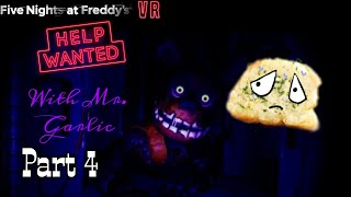 FNaF VR: Help Wanted (Part 4) ((again))
