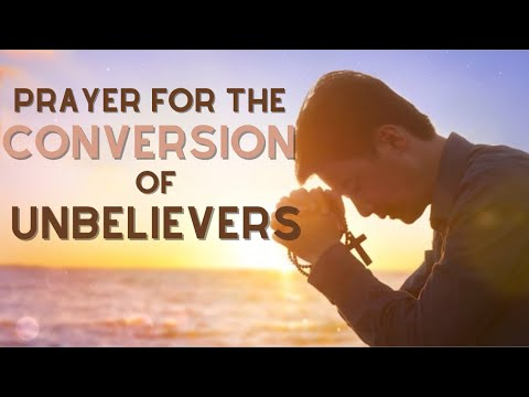 Prayer for the Conversion of Unbelievers
