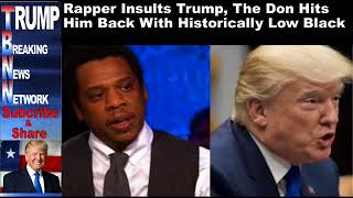 Rapper Insults Trump, The Don Hits Him Back With Historically Lo