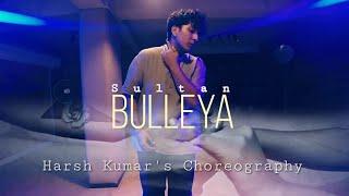Harsh Kumar | Bulleya - Sultan | Dance Choreography