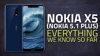 Nokia X5 (Nokia 5.1 Plus) | Camera, Specs, Price, and Everything Else We Know So Far