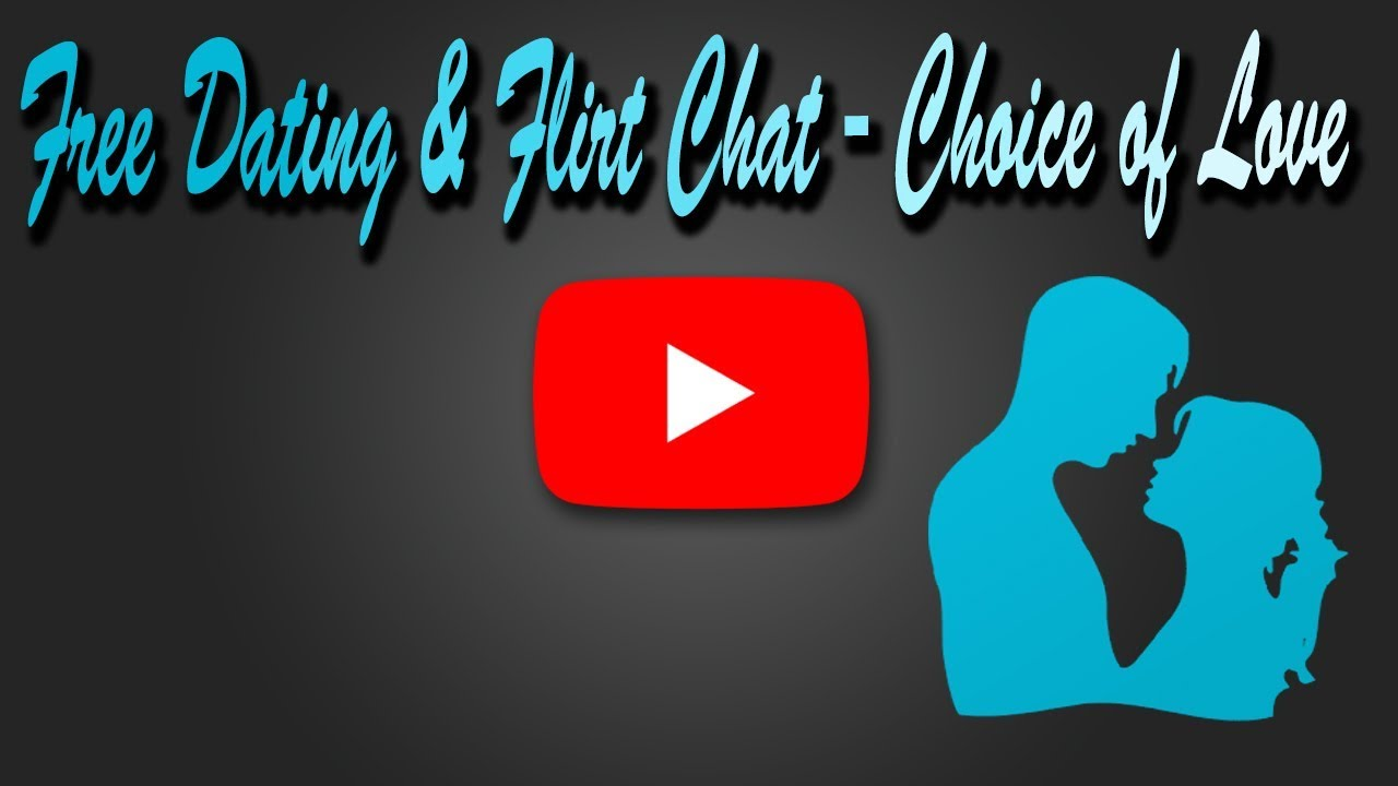 Choice of love dating