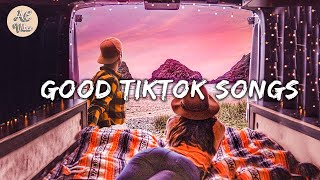Tiktok songs playlist that is actually good ~ Chill vibes 🎶 Best tiktok mix