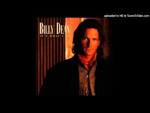 Billy Dean - I Wouldn't Be A Man