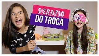 DESAFIO DO TROCA - JULIA SILVA  (FT. MAISA SILVA)