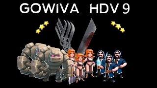 Stratégie d'attaque: le GOWIVA - HDV9 - GDC - TRISTAR - CLASH OF CLANS