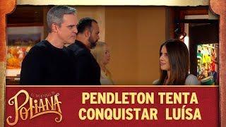 Pendleton tenta conquistar Luísa   As Aventuras de Poliana