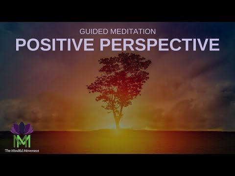 25 Minute Guided Meditation for Gaining Positive Perspective