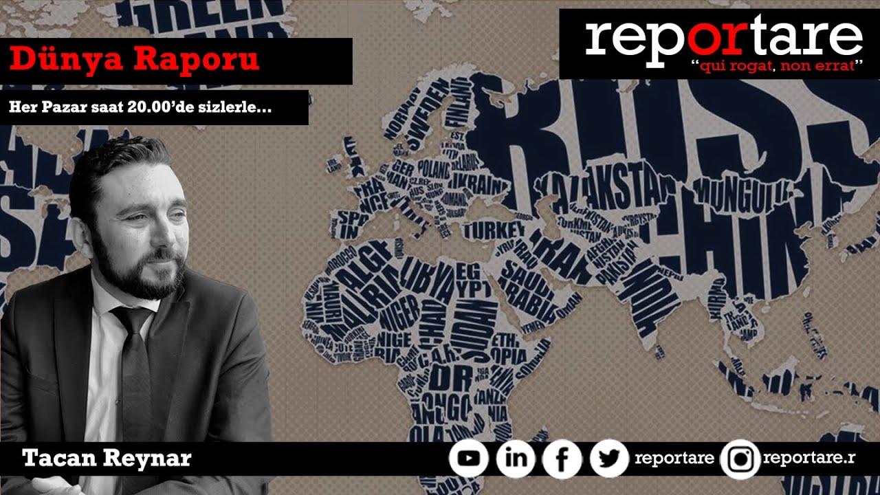 Tacan Reynar ile Dünya Raporu