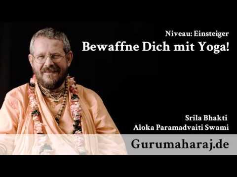 Bewaffne Dich mit Yoga! - Bhakti Aloka Paramadvaiti Swami [deutsch]