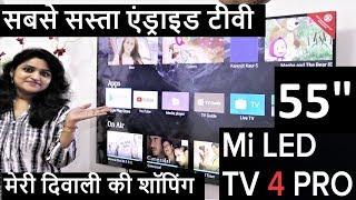 "मेरी दिवाली की शॉपिंग Xiaomi Mi LED TV 4 Pro 55"" 4K HDR Unboxing Installation Demo Review Mi TV"