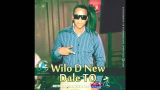 Wilo D New - Dale To (dembow Original 2013).