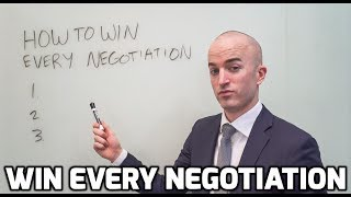 How to Win Every Negotiation
