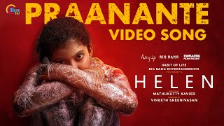 HELEN Malayalam Movie| Praanante - Video Song| Anna Ben| Vineeth Sreenivasan| Shaan Rahman |Official