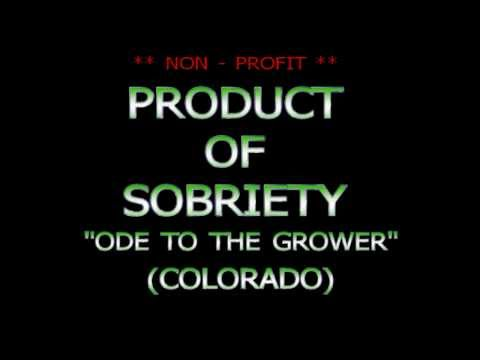 Ode to the Grower (Colorado) - Product of Sobriety