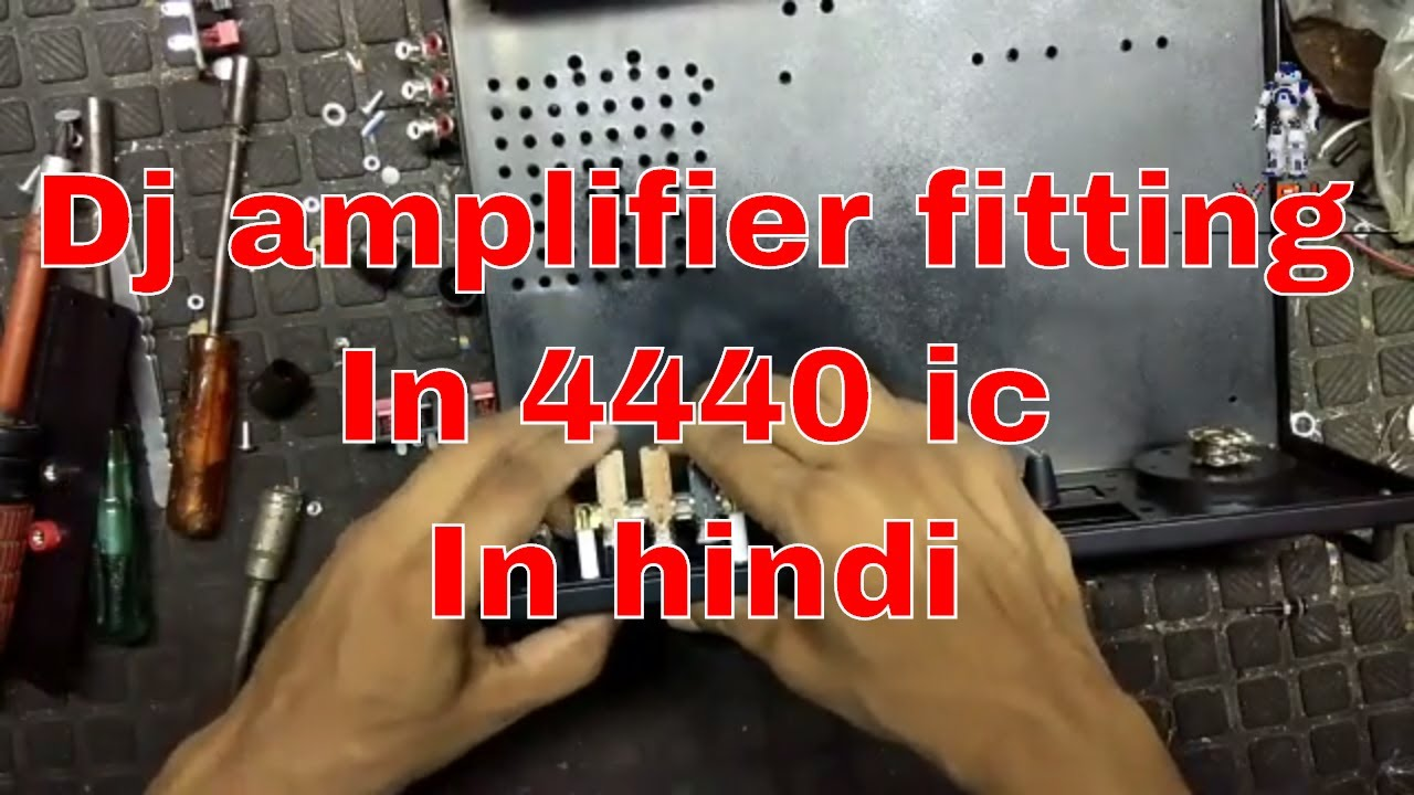 Dj Amplifier Fitting In 4440 Ic Hindi Part 1 Youtube Circuit Board Using La4508 V P L Electronics
