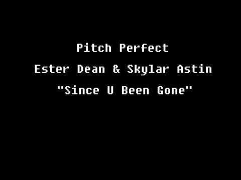 Pitch Perfect  Ester Dean & Skylar Astin  Since You Been Gone