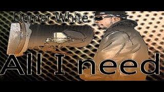 Demar White - All I Need Exclusive Hip Hop music Butterfly Effect  album Hip Hop Rap