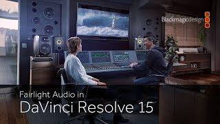 Fairlight Audio in DaVinci Resolve 15