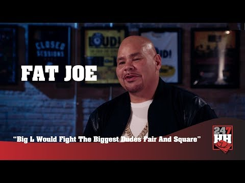 Fat Joe - Big L Would Fight The Biggest Dudes Fair And Square (247HH Exclusive)