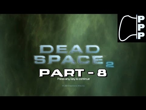 [PPP] Dead Space 2 - Part #8 - Birds, Lasers and A.I. Don't Mix