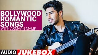 "Bollywood Romantic Songs With ""Armaan Malik Songs"" 