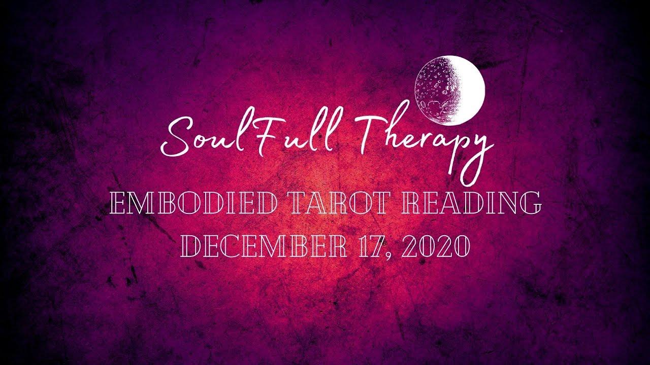 Embodied Tarot Reading 12/17